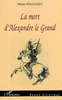 La mort d'Alexandre le Grand - MichelMassenet