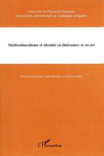 Multiculturalisme et identité en littérature et en art -