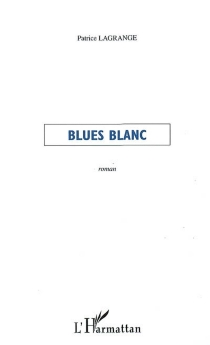 Blues blanc - Patrice Lagrange