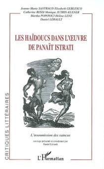 Les haïdoucs dans l'oeuvre de Panaït Istrati : l'insoumission des vaincus -