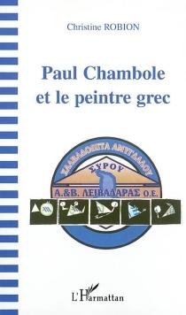 Paul Chambole et le peintre grec - ChristineRobion
