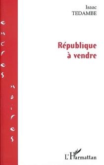 République à vendre - IsaacTedambe