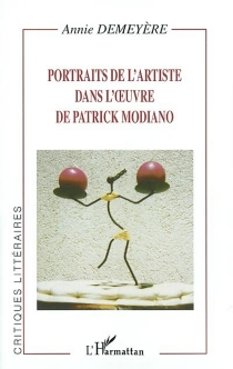 Portraits de l'artiste dans l'oeuvre de Patrick Modiano - AnnieDemeyère