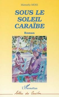 Sous le soleil des Caraïbes - ManuelaMoss