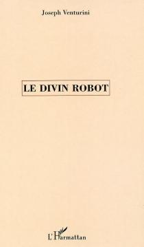 Le divin robot - JosephVenturini