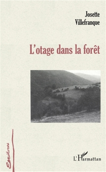L'otage dans la forêt - JosetteVillefranque