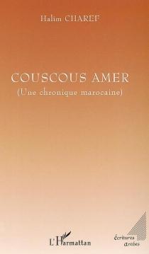 Couscous amer : une chronique marocaine - HalimCharef