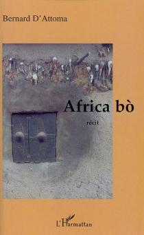 Africa bo : récit - BernardD'Attoma
