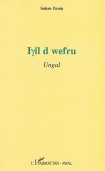 Iyil d wefru : ungal - SalemZenia