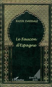 Le Faucon d'Espagne - RafikDarragi