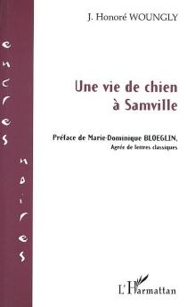 Une vie de chien à Samville - J. HonoréWoungly