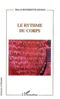 Le rythme du corps : Céline, Fitzgerald, Borges, Calvino, Guyotat, Sollers, Pleynet - MarcelBourdette Donon