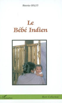 Le bébé indien - BéatriceBalti