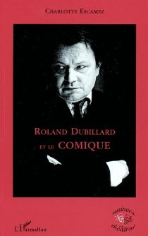 Roland Dubillard et le comique - CharlotteEscamez