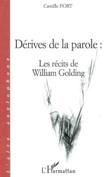 Dérives de la parole : les récits de William Golding - CamilleFort