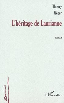 L'héritage de Laurianne : monologue - ThierryWeber