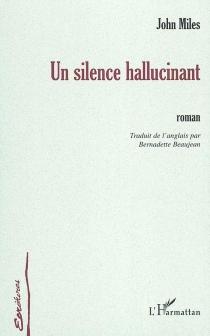 Un silence hallucinant - JohnMiles