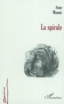 La spirale - AnneMounic