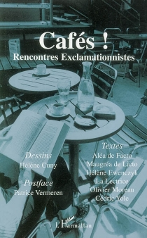 Cafés ! : rencontres exclamationnistes -