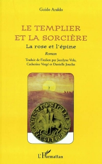 Le templier et la sorcière : la rose et l'épine - GuidoAraldo