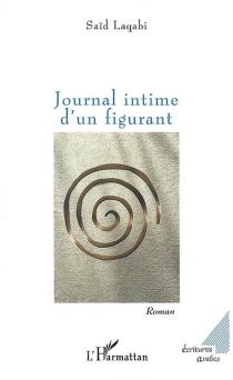Journal intime d'un figurant - SaïdLaqabi