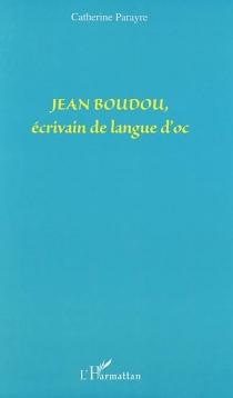 Jean Boudou, écrivain de langue d'oc - CatherineParayre