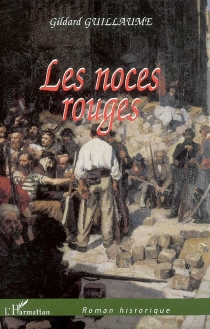 Les noces rouges - Gildard Guillaume