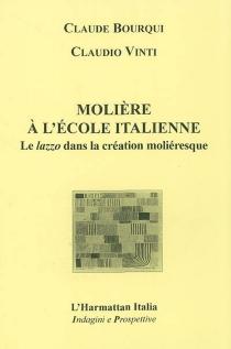 Molière à l'école italienne : le lazzo dans la création moliéresque - ClaudeBourqui