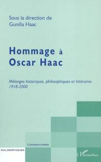 Hommage à Oscar Haac : mélanges historiques, philosophiques et littéraires, 1918-2000 -