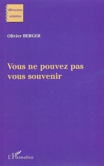 Vous ne pouvez pas vous souvenir - OlivierBerger