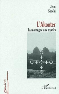 L'Akouter : la montagne aux esprits - JeanSecchi