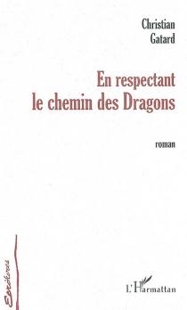 En respectant le chemin des Dragons - ChristianGatard