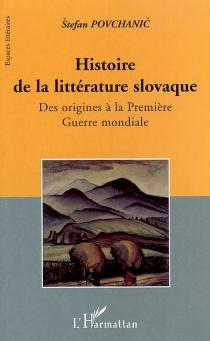 Histoire de la littérature slovaque - StefanPovchanic