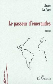 Le passeur d'émeraudes - ClaudeLe Pape