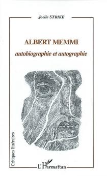 Albert Memmi, autobiographie et autographie - Joëlle TessierStrike