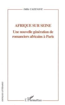 Afrique sur Seine : une nouvelle génération de romanciers africains à Paris - OdileCazenave