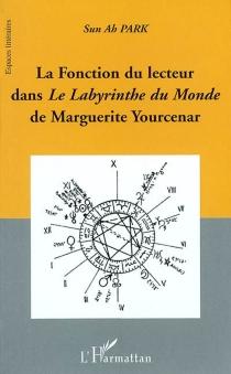 La fonction du lecteur dans le Labyrinthe du monde de Marguerite Yourcenar - Ah ParkSun