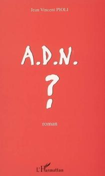 ADN ? - Jean-VincentPioli