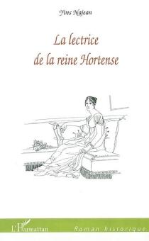 La lectrice de la reine Hortense - YvesNajean