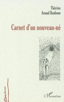 Carnet d'un nouveau-né - ThérèseAouad Basbous