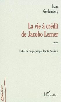 La vie à crédit de Jacobo Lerner - IsaacGoldemberg
