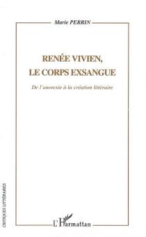 Renée Vivien, le corps exsangue : de l'anorexie mentale à la création littéraire - MariePerrin