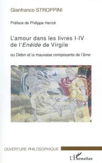 L'amour dans les livres I-IV de l'Enéide de Virgile ou Didon et la mauvaise composante de l'âme - GianfrancoStroppini de Focara