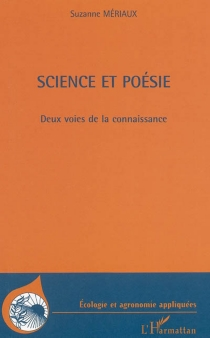 Science et poésie : deux voies de la connaissance - SuzanneMériaux