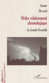 Ordre relativement chronologique : la grande fermaille - Jeanne Hyvrard