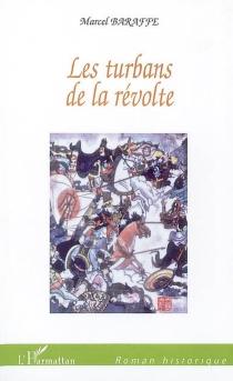Les turbans de la révolte - MarcelBaraffe