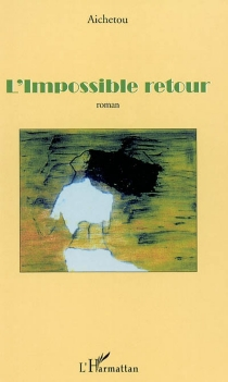 L'impossible retour - Aichetou