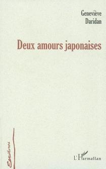 Deux amours japonaises - GenevièveDaridan