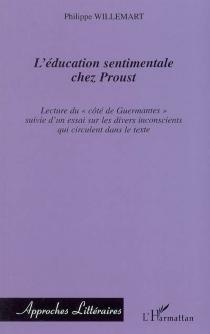 L'éducation sentimentale chez Proust : lecture du Côté de Guermantes - PhilippeWillemart