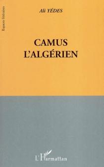Camus l'Algérien - AliYedes